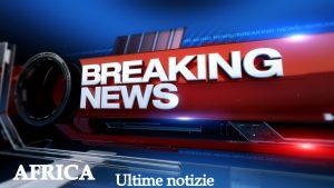 Africa Ultime Notizie-Africa Breaking News
